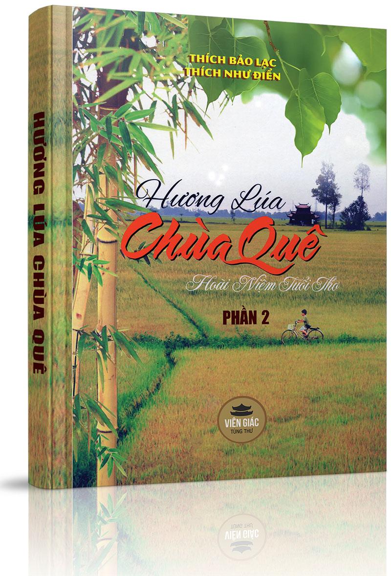 Hương lúa chùa quê - Phần 2: Hồi ký của Hòa thượng Thích Như Điển - Tuổi thơ