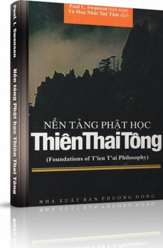 Nền tảng Phật học Thiên Thai Tông - Nhị đế đơm hoa trên đất Trung quốc - Paul L. Swanson biên soạn, Từ Hoa Nhất Tuệ Tâm dịch