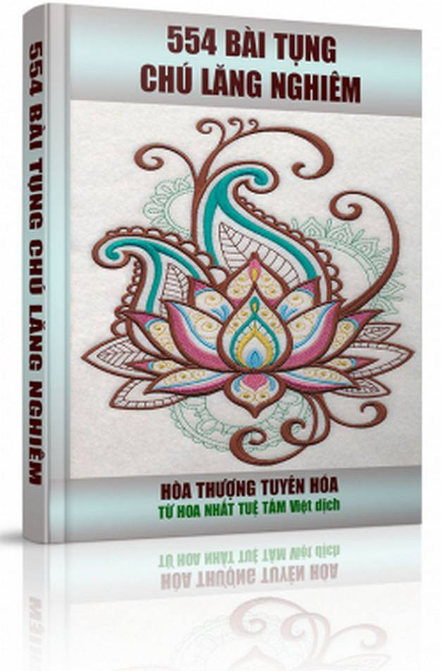 554 bài kệ tụng chú Lăng Nghiêm - Hòa thượng Tuyên Hóa, Từ Hoa Nhất Tuệ Tâm Việt dịch