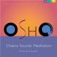 Osho Chakra Sound Meditation (1997)