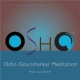 Osho Gourishankar Meditation (2000)