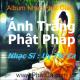 Ánh Trăng Phật Pháp (Ni Sư : Thích Nữ Giới Hương)